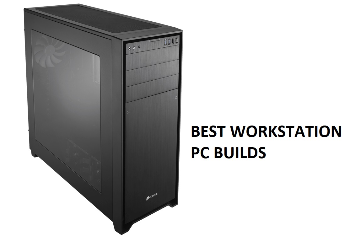 Welcome To Custom Pc Review S Best Workstation Computer Builds Section Here Where You Ll Find That New Build Power Your Work The Next Level