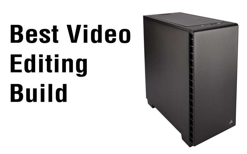 best video editing workstation build 1