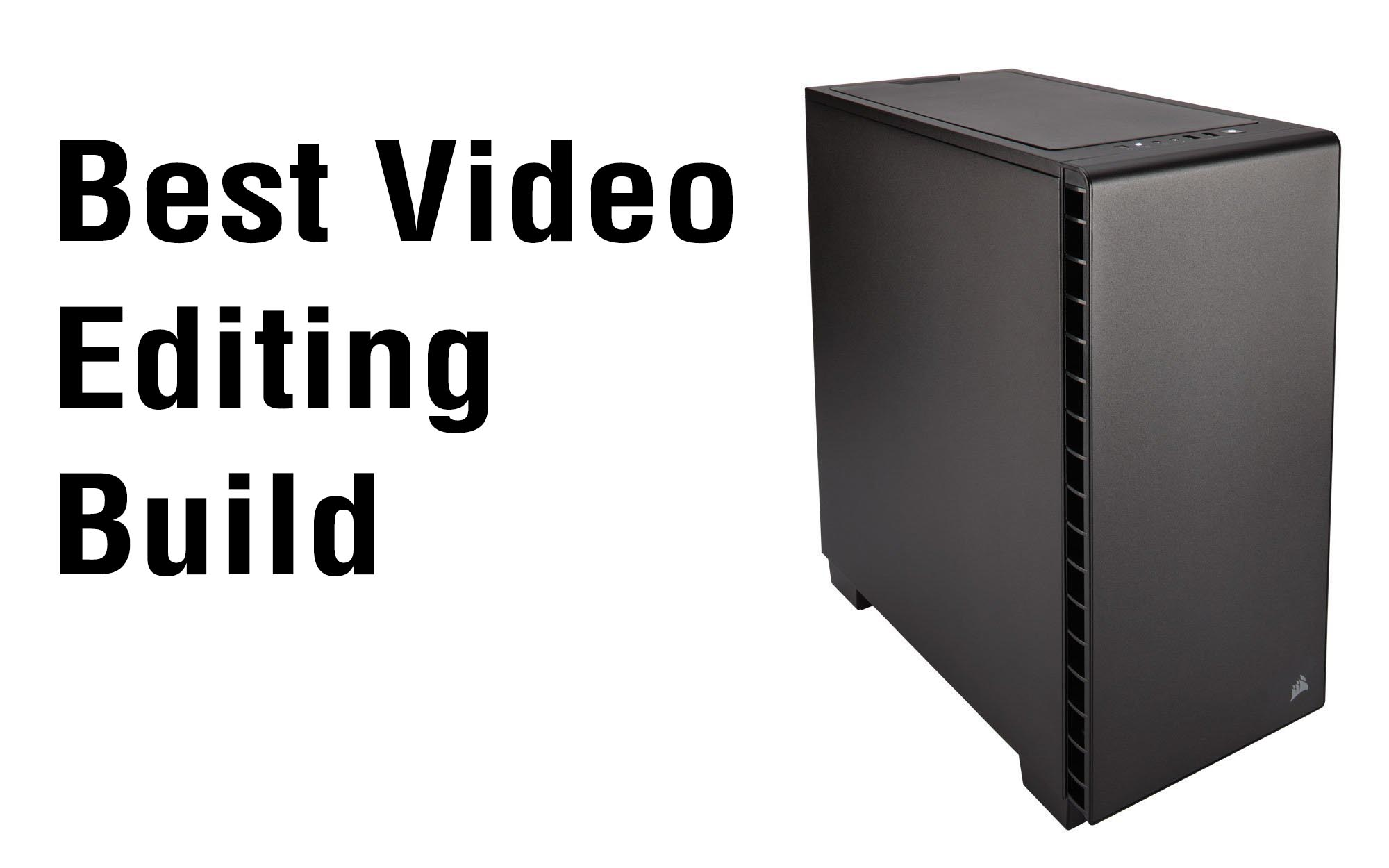 best computer for video editing 2018